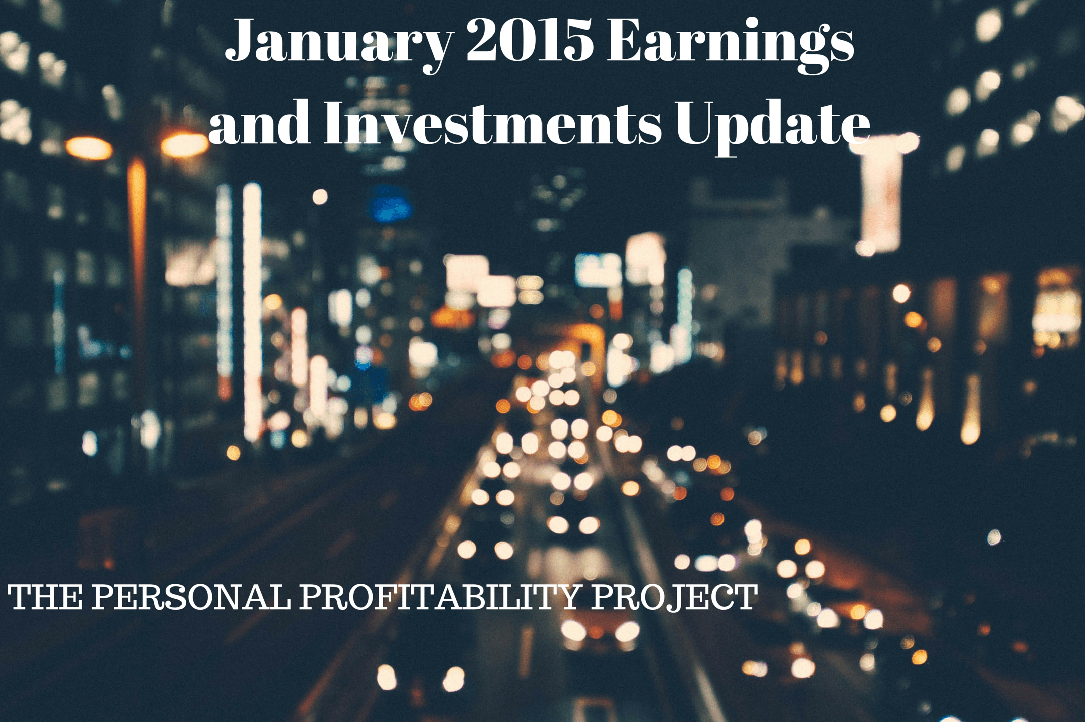 January 2015 Earnings and Investments