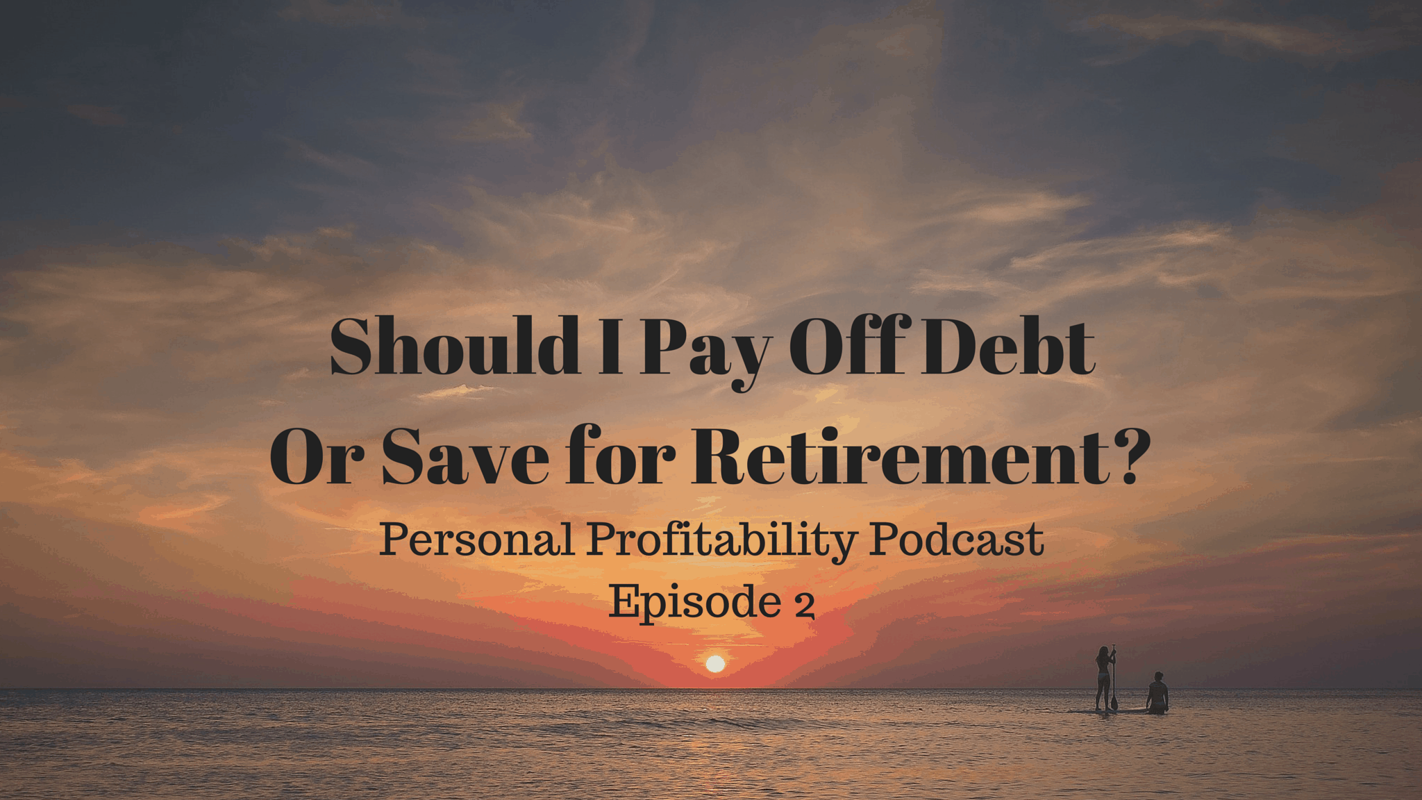 Should I Pay Off Debt Or Save for Retirement