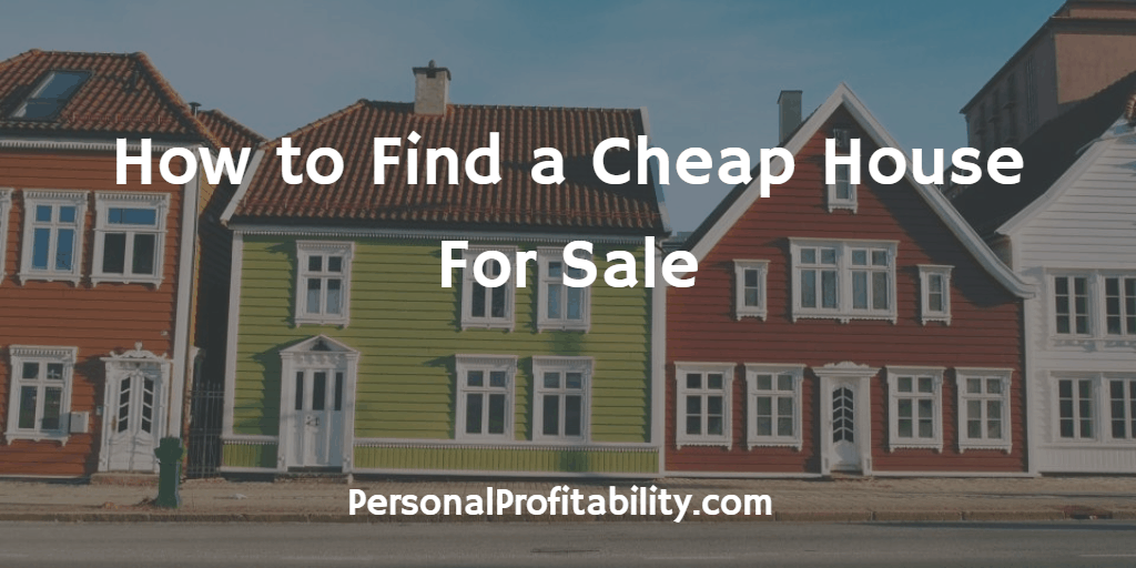 how to find a cheap house for sale