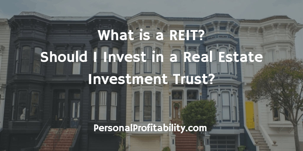 Real Estate Reit : What is a reit should i invest in real estate