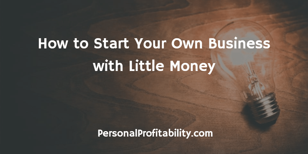 How-to-Start-Your-Own-Business-with-Little-Money