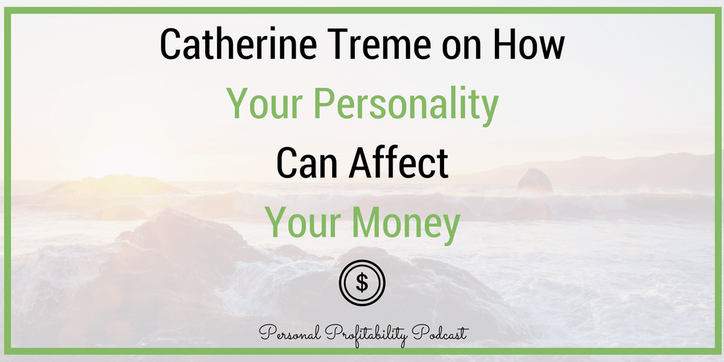On this episode, Eric chats with Catherine Treme from My Work Money Life. She's also a behavioral finance expert with an emphasis on Myers Briggs Personality Type Indicator - learn how your personality affects your money management!