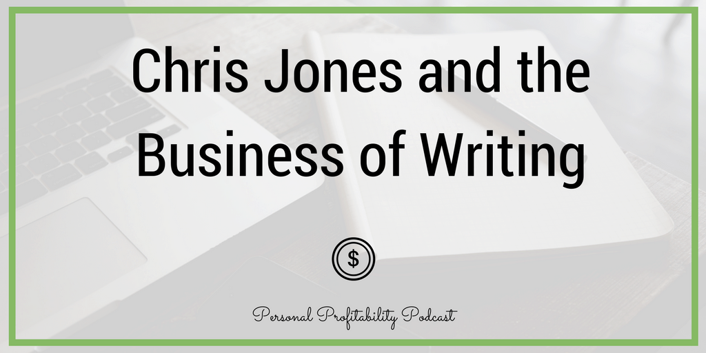 Chris Jones has a far more traditional background in writing than I do, which makes him a fun, interesting, and educational guest for today's episode. If you want to write for a living, this interview with Chris Jones is a must listen.
