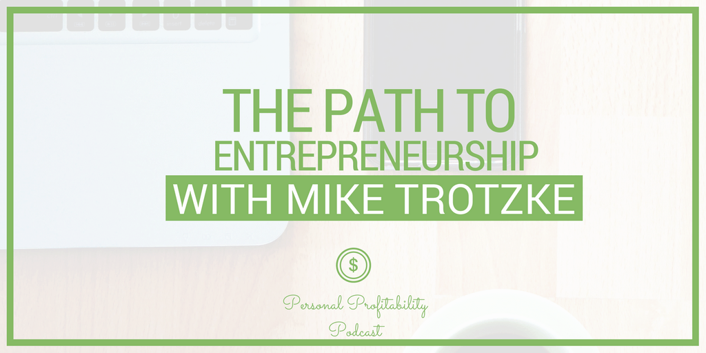 Have you ever thought about the steps people take to become successful? In this episode, I talk to Mike Trotzke of Cheddar about entrepreneurship, the steps Mike took before he became the CEO of Cheddar, and more.