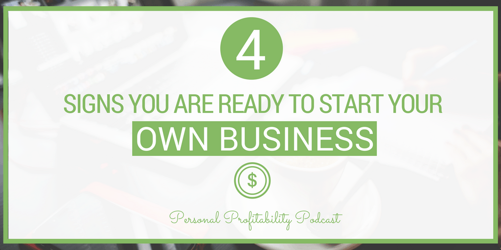 Small business ownership has its perks: You get to be your own boss, work when you want, and control your own destiny. But business ownership isn't for everybody, nor is it always the best option. Here are 4 signs you're ready to start your own business.