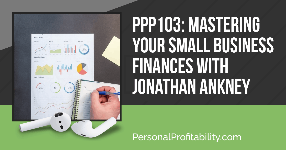 In this episode, I speak with Jonathan Ankney of Your Money and Your Business about small business accounting. There's no reason to fear small business accounting, and in this episode, we'll cover a lot of important topics related to small businesses, bookkeeping, and more.